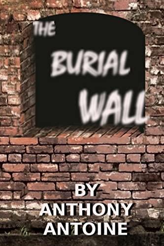 The Burial Wall: Doomed Destiny: Anthony Antoine