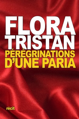 9781518677960: Pérégrinations d'une Paria (French Edition)
