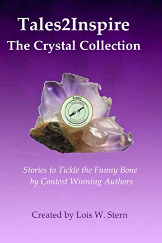 Tales2Inspire ~ The Crystal Collection: Stories that: Stern, Lois W.;