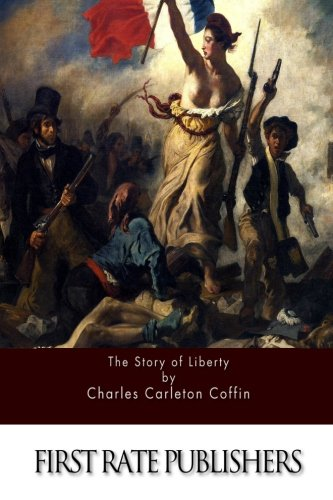 9781518681233: The Story of Liberty
