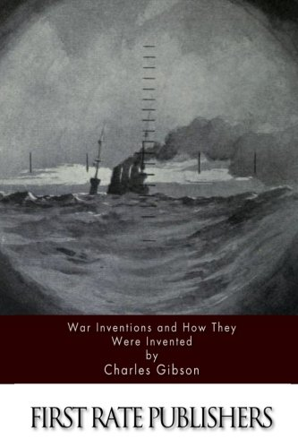 9781518681240: War Inventions and How They Were Invented
