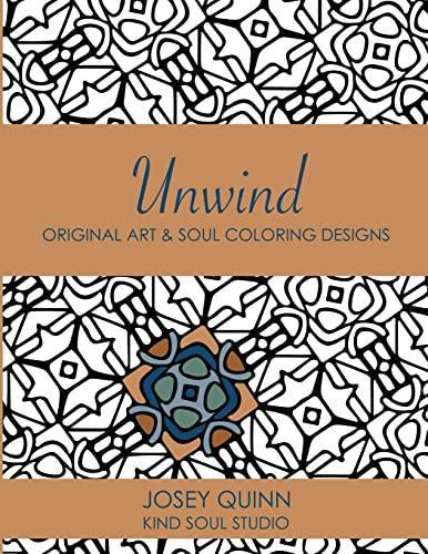 9781518682360: Unwind: Original Art & Soul Coloring Designs: Slow Down and Find Peace (Volume 5)