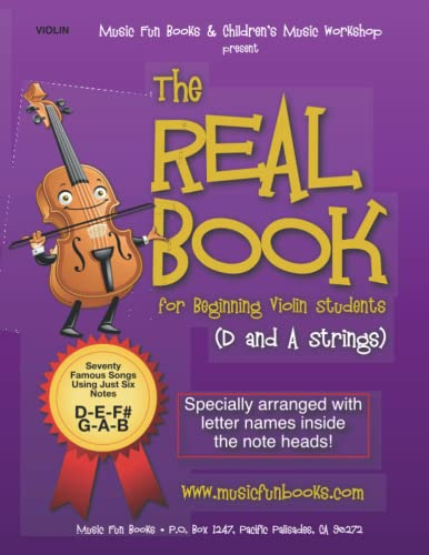 9781518682827: The Real Book for Beginning Violin Students (D and A Strings): Seventy Famous Songs Using Just Six Notes
