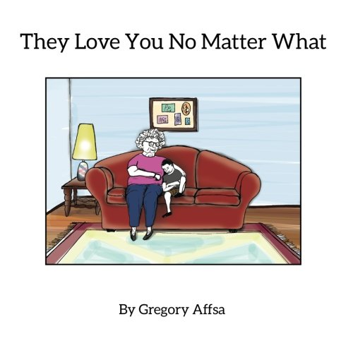 9781518683053: They Love You No Matter What: Storybook and Activity Book for Children Impacted by Alzheimer's Disease