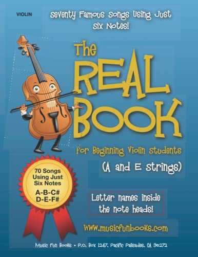 9781518684555: The Real Book for Beginning Violin Students (A and E Strings): Seventy Famous Songs Using Just Six Notes