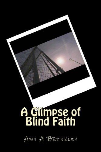 9781518684975: A Glimpse of Blind Faith: Experience