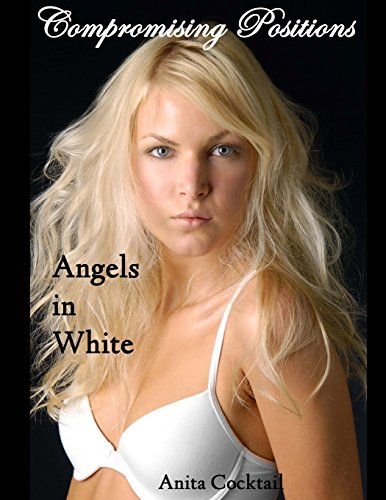 9781518685378: Compromising Positions: Angels in White
