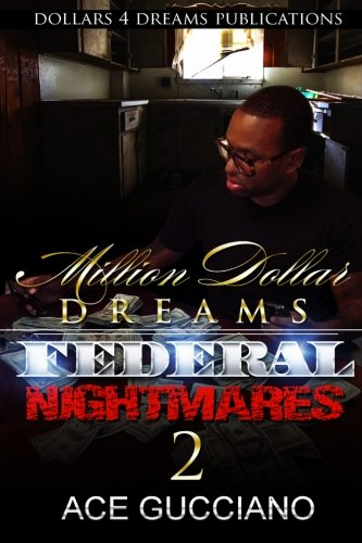 9781518685606: Million Dollar Dreams And Federal Nightmares 2