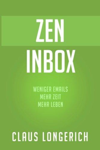 9781518685880: ZEN Inbox: Weniger E-Mails, mehr Zeit, mehr Leben: Volume 2 (E-Mail Reihe)