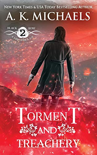 9781518686214: The Black Rose Chronicles, Torment and Treachery: Book 2 (Volume 2)