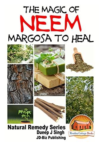 9781518686627: The Magic of Neem Margosa to Heal