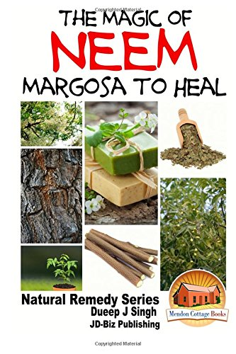 9781518686627: The Magic of Neem Margosa to Heal