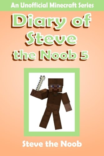 9781518688010: Diary of Steve the Noob 5: An Unofficial Minecraft Series: Volume 5 (Minecraft Diary of Steve the Noob Collection)