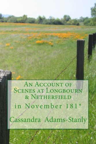 9781518688799: An Account of Scenes at Longbourn & Netherfield in November 181*: many of which have remained shortened or omitted
