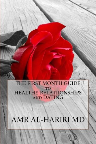 The First Month Guide to Healthy Relationships: Al-Hariri MD, Amr