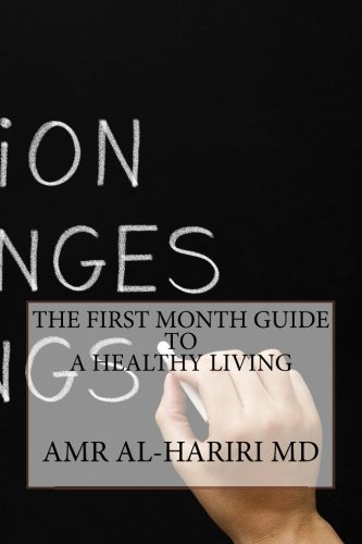 The First Month Guide to a Healthy: Al-Hariri MD, Amr