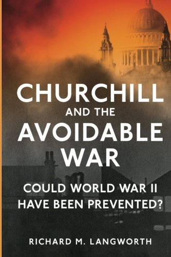 9781518690358: Churchill and the Avoidable War: Could World War II have been Prevented?