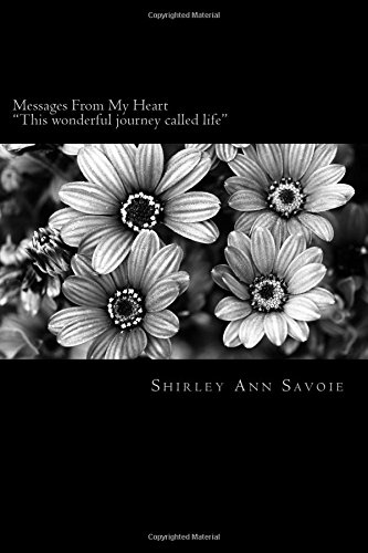9781518690938: Messages From My Heart: This Wonderful Journey Called Life (Volume 1)