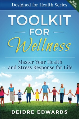 9781518692765: Toolkit for Wellness: Master Your Health and Stress Response for Life (Designed for Health) (Volume 1)