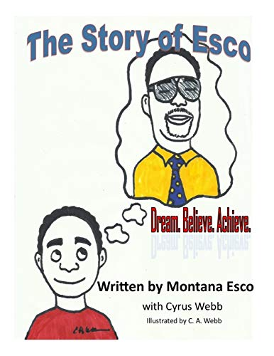 9781518693526: The Story of Esco: Dream. Believe.Achieve.