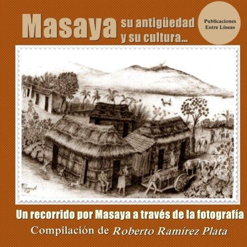 9781518693601: Masaya su antiguedad y su cultura (Spanish Edition)