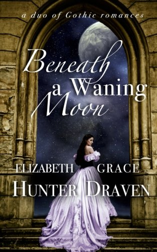 9781518694233: Beneath a Waning Moon: a duo of Gothic romances