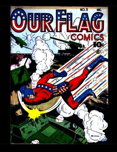 """9781518695469: Our Flag Comics #3: Featuring """"The Flag"""" & """"The Unknown Soldier"""" - All Stories - No Ads"""
