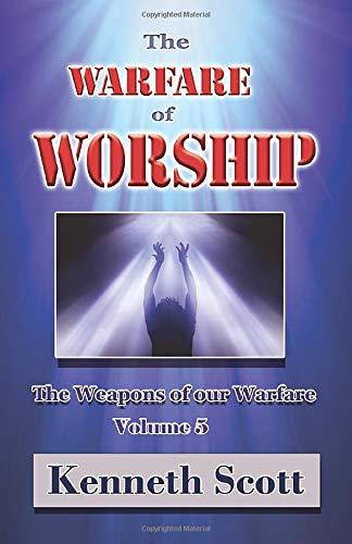 9781518695643: The Warfare of Worship: Volume 5