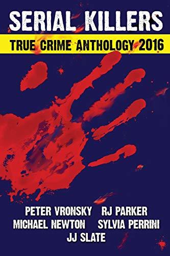 9781518696718: 2016 Serial Killers True Crime Anthology (Annual Anthology)
