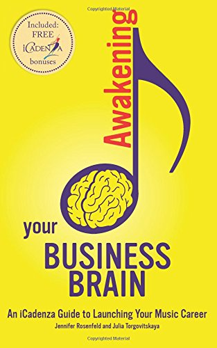9781518696893: Awakening your Business Brain: An iCadenza Guide to Launching your Music Career