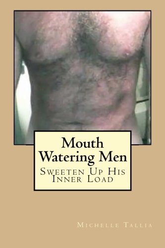 9781518697333: Mouth Watering Men