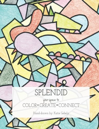 9781518698088: Splendid Coloring Book: Your Space to Color, Create, Connect