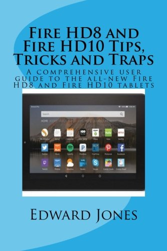 9781518698446: Fire HD8 and Fire HD10 Tips, Tricks and Traps: A comprehensive user guide to the all-new Fire HD8 and Fire HD10 tablets