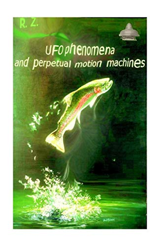 9781518699016: UFO phenomena and perpetual motion machines
