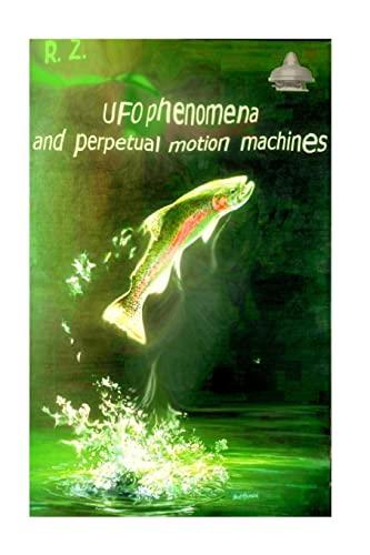 9781518699016: UFO phenomena and perpetual motion machines