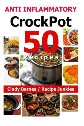 50 Anti Inflammatory Crockpot Recipes (Anti Inflammation Diet) 9781518699511 This recipe book is printed both in paperback & eBook formats for the readers preference of choice. Anti Inflammatory Recipes cooked wit