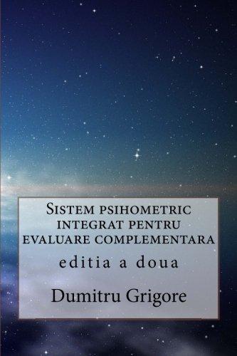 9781518699993: Sistem psihometric integrat pentru evaluare complementara