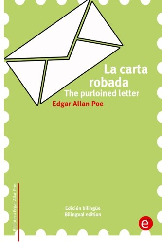9781518700743: La carta robada/The purloined letter: Edición bilingüe/Bilingual edition (Biblioteca Clásicos bilingüe) (Spanish and English Edition)