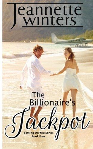 9781518700989: The Billionaire's Jackpot (Betting on You) (Volume 4)