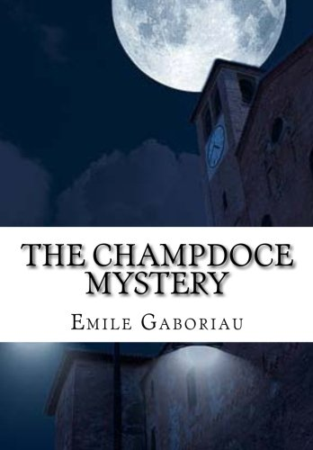 9781518701719: The Champdoce Mystery