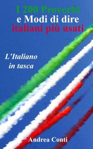 9781518702570: I 200 Proverbi e Modi di dire italiani più usati: L'Italiano in tasca (Italian Edition)