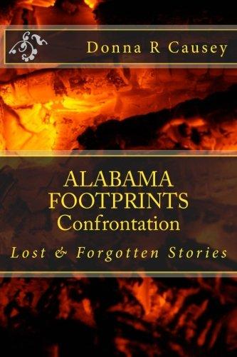 ALABAMA FOOTPRINTS Confrontation: Lost & Forgotten Stories (Volume 4): Donna R Causey