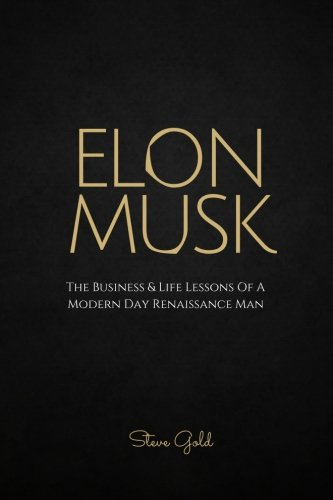 9781518704055: Elon Musk: The Business & Life Lessons Of A Modern Day Renaissance Man (Business Mastery)