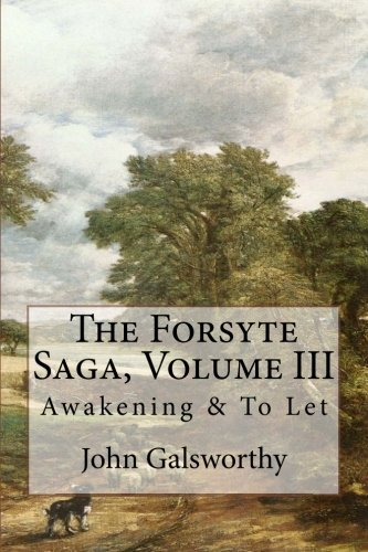 9781518704321: The Forsyte Saga, Volume III: Awakening & To Let