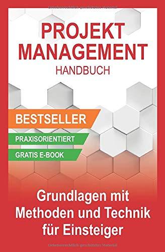 9781518706578: Projektmanagement Handbuch - Grundlagen mit Methoden und Techniken für Einsteiger