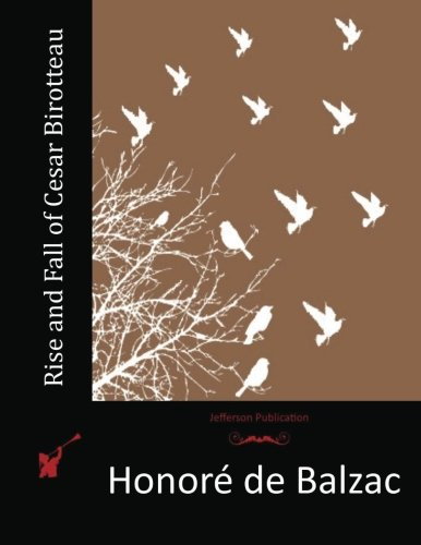 9781518706684: Rise and Fall of Cesar Birotteau