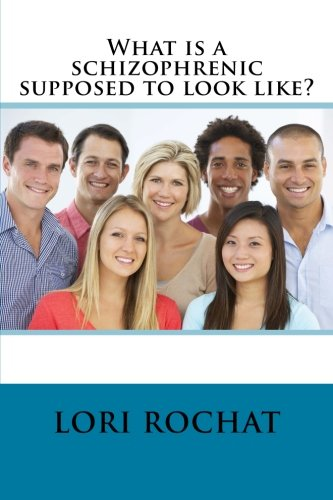9781518708428: What is a schizophrenic supposed to look like?
