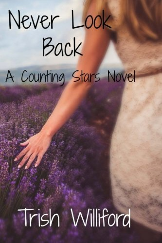 Never Look Back (Counting Stars) (Volume 1): Trish A Williford