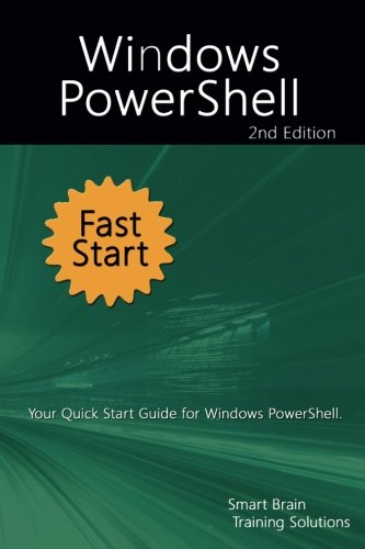 9781518709005: Windows PowerShell Fast Start 2nd Edition: Your Quick Start Guide for Windows PowerShell.
