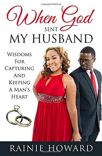 9781518709616: When God Sent My Husband: Wisdoms For Capturing And Keeping A Man's Heart